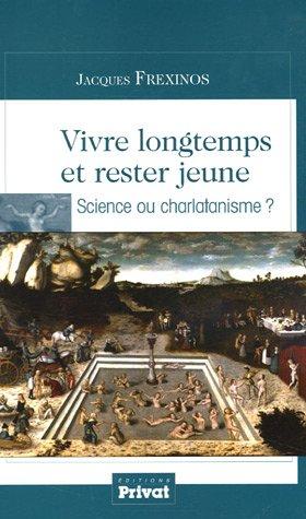 Vivre longtemps et rester jeune : Science ou charlatanisme ?