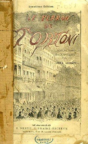 LE PERRON DE TORTONI, INDISCRETIONS BIOGRAPHIQUES