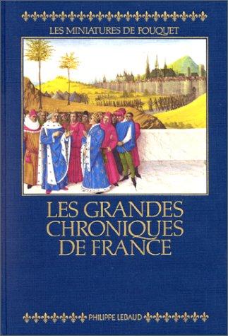 Les Grandes Chroniques de France : Les M...