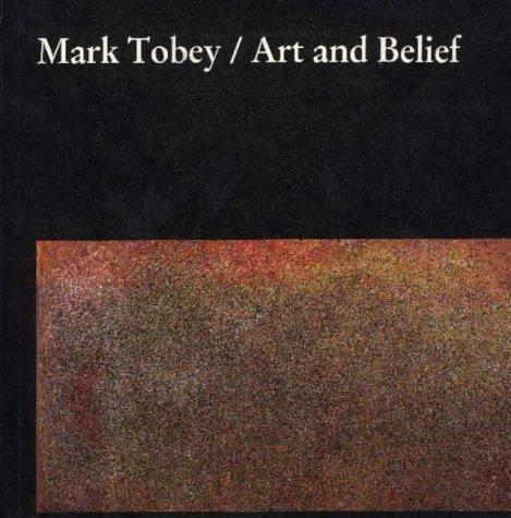 Mark Tobey: Art and Belief por Arthur L. Dahl