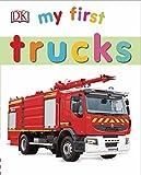 My First Trucks (My First Board Book)