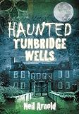 Haunted Tunbridge Wells