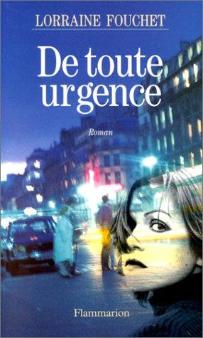 De toute urgence par Lorraine Fouchet