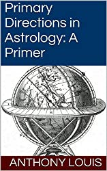 Primary Directions in Astrology: A Primer (English Edition)