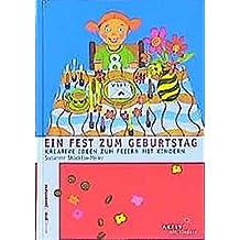 Ein Fest zum Geburtstag. Kreative Ideen zum Feiern mit Kindern (Aktiv mit Kindern)