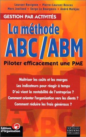 La Méthode ABC/ABM : piloter efficacement une PME