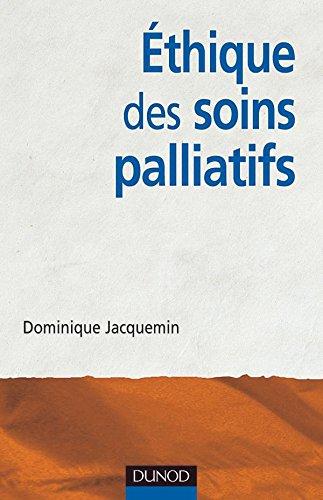 Ethique des soins palliatifs : Une urgence critique et éthique par Jacquemin Dominique