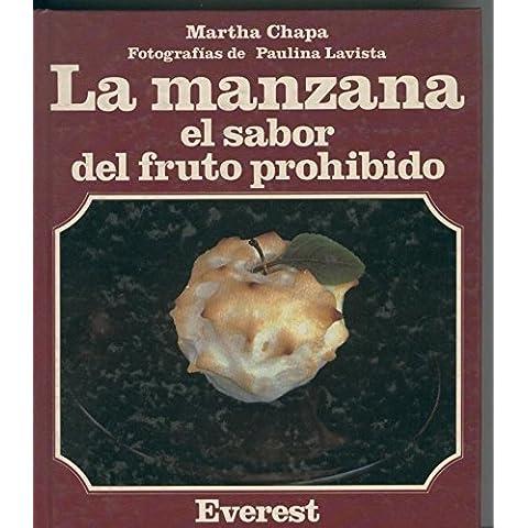 La manzana, el sabor del fruto prohibido (recetario de cocina con dicha fruta)