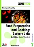 NVQ2/SVQ2 Catering and Hospitality - Food Preparation and Cooking Cookery Units 2nd Edition Revised Standards Student Guide (NVQ2 SVQ2 Catering & Hospitality)