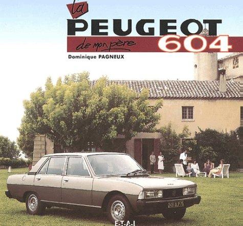 La Peugeot 604 de mon père par Dominique Pagneux