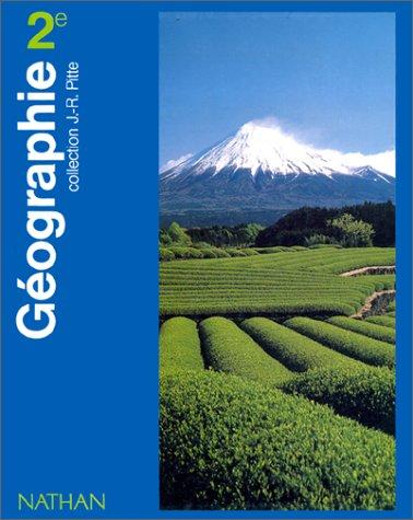 Géographie, 2de. Livre de l'élève par Pitte