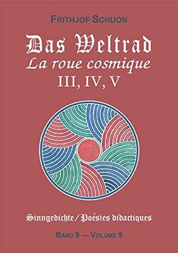 La Roue Cosmique III, IV, V (Poesies Didactiques, Vol. 9) par Frithjof Schuon