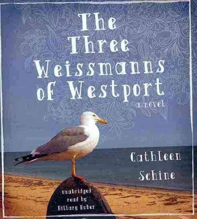 (THE THREE WEISSMANNS OF WESTPORT ) BY Schine, Cathleen (Author) Compact Disc Published on (03 , 2010)