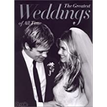 The Greatest Weddings of All Time: From People Magazine: Celebrity Weddings