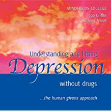 Understanding and Lifting Depression without Drugs: The Human Givens Approach