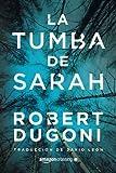 La tumba de Sarah (Spanish Edition) by Robert Dugoni (2016-05-03)