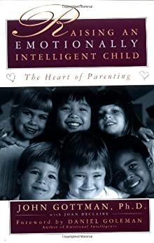 Raising An Emotionally Intelligent Child (English Edition) par [Gottman PhD, John, Daniel Goleman]