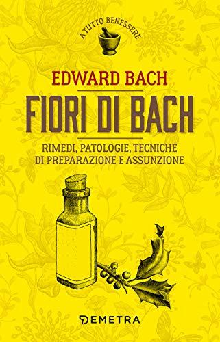 Photo Gallery fiori di bach: rimedi, patologie, tecniche di preparazione e assunzione