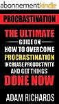Procrastination: The Ultimate Guide O...