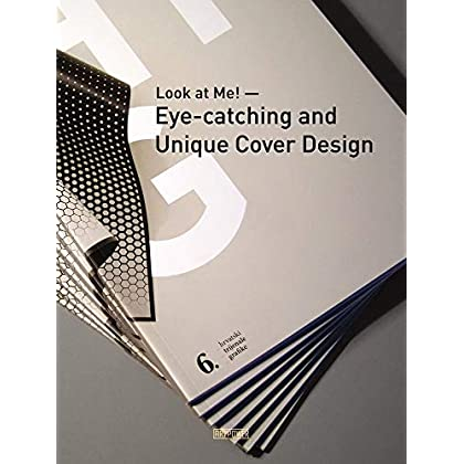Look at Me! : Eye-Catching and Unique Cover Design