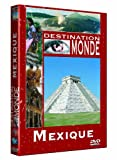 Destination Monde : Mexique
