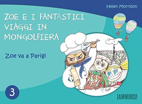 Zoe e i fantastici viaggi in mongolfiera: Zoe Va A Parigi