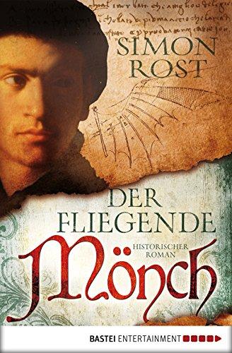 Der fliegende Mönch: Historischer Roman