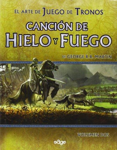 El Arte De Juego De Tronos. Canción De Hielo Y Fuego - Volumen 2