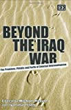 Beyond the Iraq War: The Promises, Pitfalls And Perils of External Interventionism by Michael Heazle (2006-12-30)