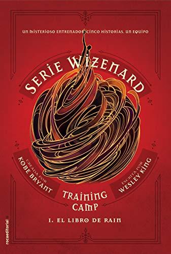 Training camp. El libro de Rain: Serie Wizenard. Libro I ...
