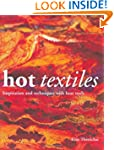 Hot Textiles: Inspiration and Techniq...