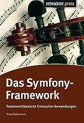Das Symfony Framework: Enterprise Anwendungen mit PHP