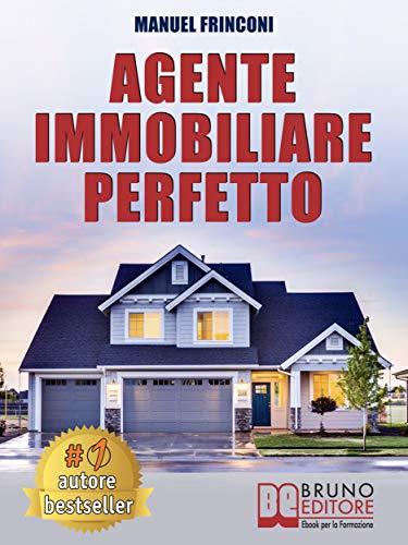 Agente Immobiliare Perfetto: Tecniche e