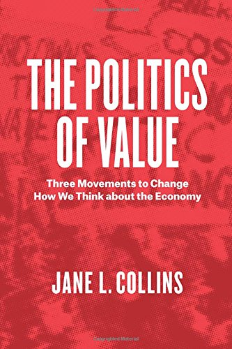 The Politics of Value: Three Movements to Change How We Think About the Economy por Jane L. Collins