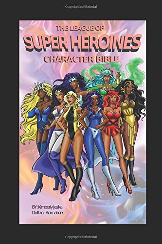 The League of Super Heroines Character Bible: League -