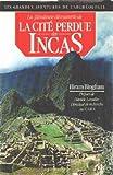 Telecharger Livres La fabuleuse decouverte de la cite perdue des incas (PDF,EPUB,MOBI) gratuits en Francaise