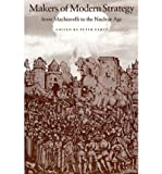 {MAKERS OF MODERN STRATEGY FROM MACHIAVELLI TO THE NUCLEAR AGE (PRINCETON PAPERBACKS) BY PETER PARET} [PAPERBACK]