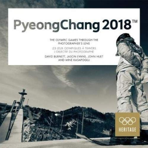 PyeongChang 2018: The Olympic Games Through the Photographer's Lens/Les jeux Olympiques a travers l'objectif du photographe