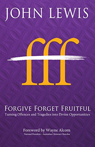 forgive-forget-fruitful-turning-offences-and-tragedies-into-divine-opportunities-english-edition