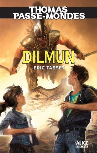 Thomas Passe-Mondes : Dilmun: Tome 7 - Saga Fantasy