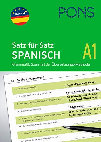 PONS Satz für Satz - Übungsgrammatik Spanisch A1: In einfachen Schritten zum perfekten Spanisch