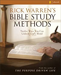 Rick Warren's Bible Study Methods: Twelve Ways You Can Unlock God's Word