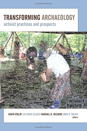 Transforming Archaeology: Activist Practices and Prospects