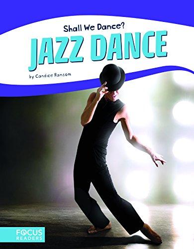 14ba5b062d4ec Jazz Dance (Focus Readers: Shall We Dance?: Beacon Level)