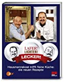 Lafer! Lichter! Lecker! - Hausmannskost trifft feine Küche: Die neuen Rezepte: Über 200 neue Rezepte