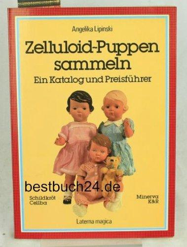 Zelluloid-Puppen sammeln. Ein Katalog und Preisführer