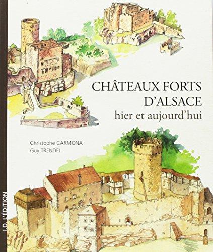 Châteaux forts d'Alsace hier et aujourd'hui par Guy Trendel