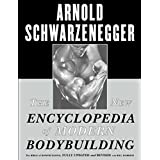 The New Encyclopedia of Modern Bodybuilding: The Bible of Bodybuilding, Fully Updated and Revis (English Edition)