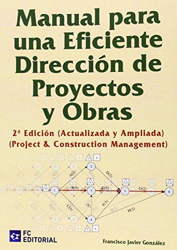 Manual para una eficiente dirección de proyectos y obras por Francisco Javier González