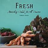Fresh: Nourishing Salads for All Seasons by Kimberly Harris (2011-08-16)